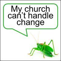 GM Change 200c Grasshopper Myth: My Church Cant Handle Change